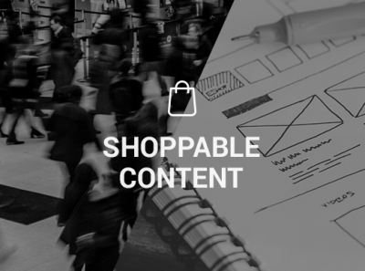 "The triumph of ""Shoppable Content"""